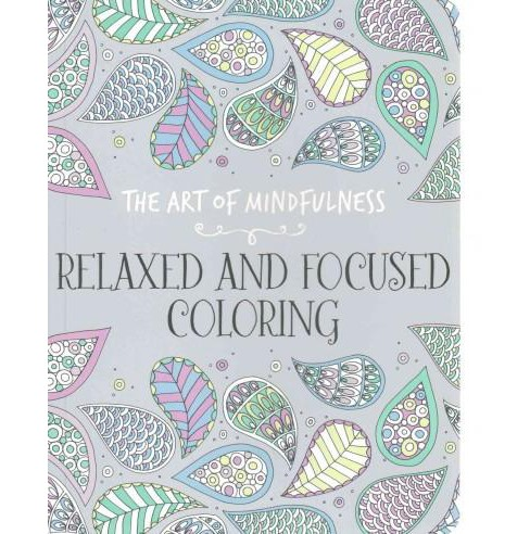 The Art of Mindfulness Adult Coloring Book: Relaxed and Focused Coloring - image 1 of 1