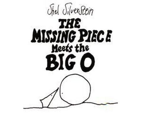 Missing Piece Meets the Big O (Hardcover) (Shel Silverstein) - image 1 of 1