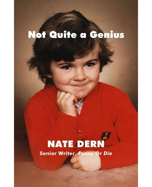 Not Quite a Genius -  by Nate Dern (Hardcover) - image 1 of 1