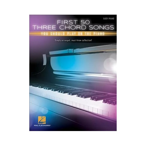 First 50 3 Chord Songs You Should Play On Piano Paperback Target