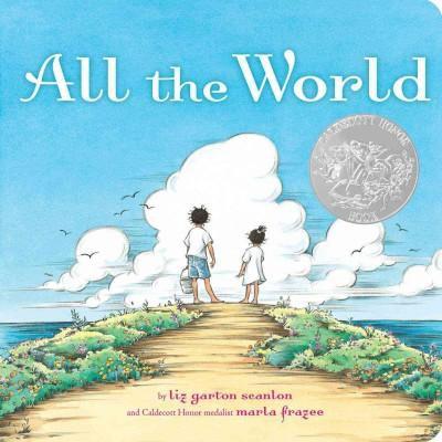All the World - (Classic Board Books)by Liz Garton Scanlon (Board_book)