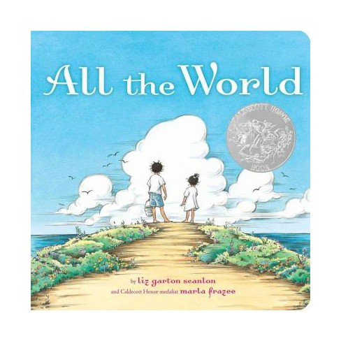 All the World - (Classic Board Books) by  Liz Garton Scanlon (Board_book) - image 1 of 1