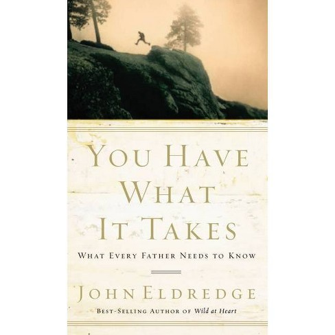 You Have What It Takes - by  John Eldredge (Paperback) - image 1 of 1