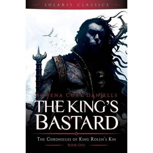 The King's Bastard - (King Rolen's Kin) by  Rowena Cory Daniells (Paperback) - image 1 of 1