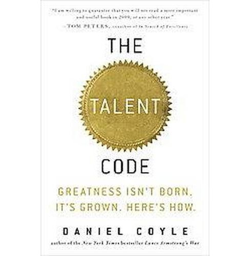 Talent Code : Greatness isn't Born, It's Grown, Here's How (Hardcover) (Daniel Coyle) - image 1 of 1