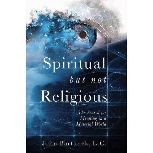 Spiritual But Not Religious - by  John Bartunek (Paperback) - image 1 of 1