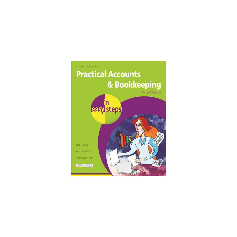 Practical Accounts & Bookkeeping in Easy Steps (Paperback) (Alex Byrne)