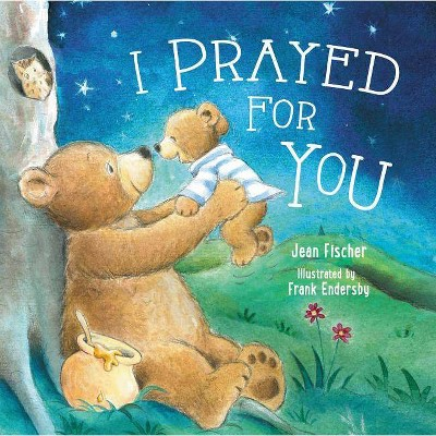 I Prayed for You - by Jean Fischer (Board Book)