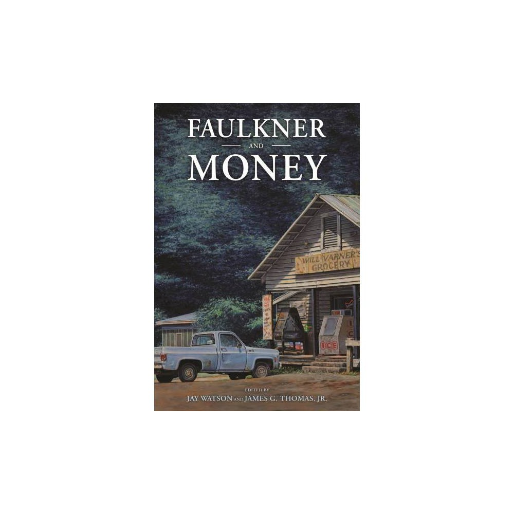 Faulkner and Money - (Faulkner and Yoknapatawpha Series) (Hardcover)