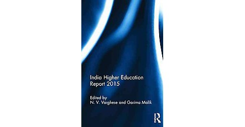 India Higher Education Report 2015 (Hardcover) - image 1 of 1
