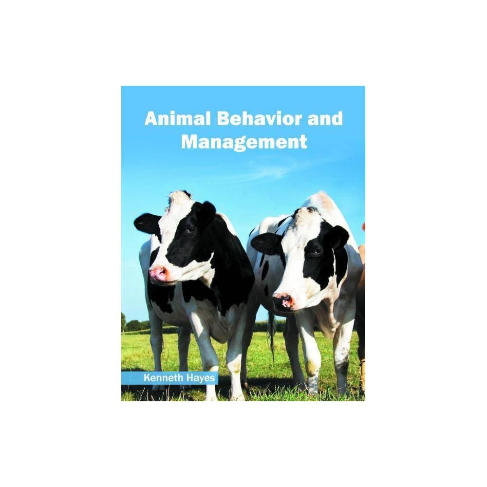 Animal Behavior and Management - (Hardcover)