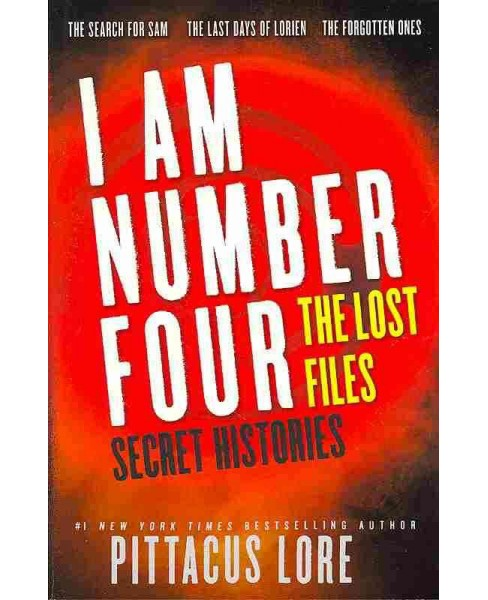 I Am Number Four : The Lost Files. Secret Histories. -  by Pittacus Lore (Paperback) - image 1 of 1