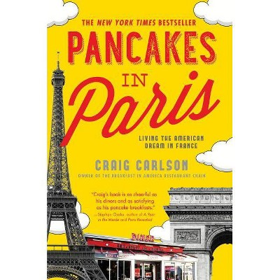Pancakes in Paris : Living the American Dream in France (Paperback) (Craig Carlson)