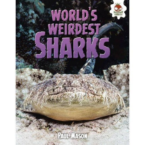 World's Weirdest Sharks - (Wild World of Sharks) by  Paul Mason (Hardcover) - image 1 of 1