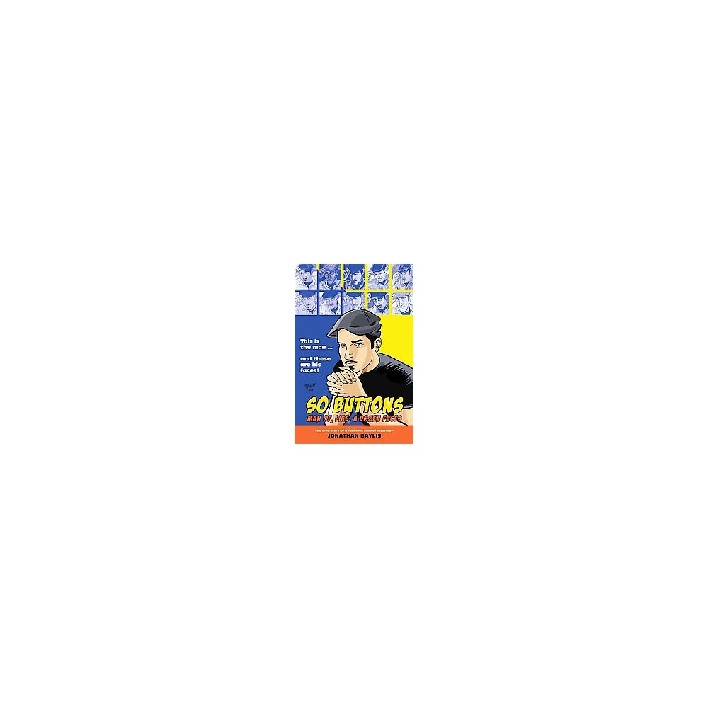 So Buttons : Man Of, Like, a Dozen Faces (Paperback) (Jonathan Baylis)