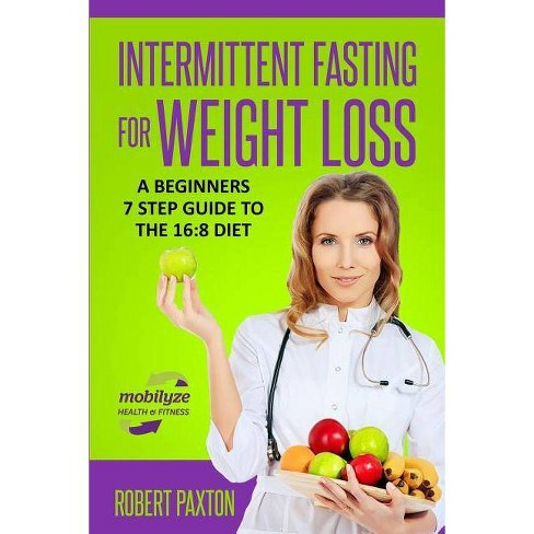 Intermittent Fasting For Weight Loss - (Intermittent Fasting for Beginners)  by Robert Paxton