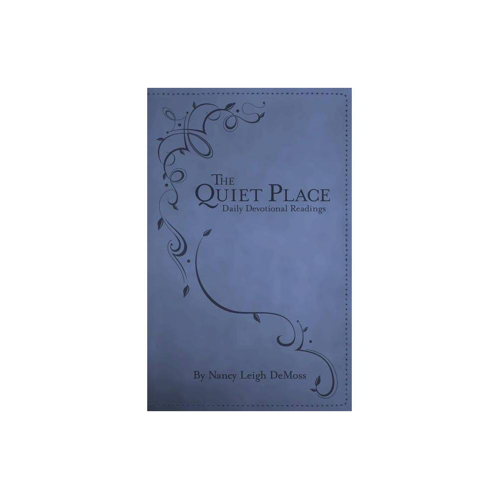 The Quiet Place - by Nancy Leigh DeMoss (Leather_bound) The Quiet Place - by Nancy Leigh DeMoss (Leather_bound)