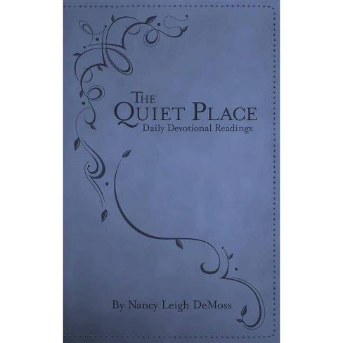 The Quiet Place - by  Nancy DeMoss Wolgemuth (Leather_bound) - image 1 of 1