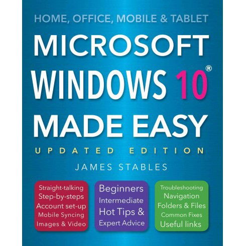 Microsoft Windows 10 Made Easy (Updated) (Paperback) (James Stables) - image 1 of 1