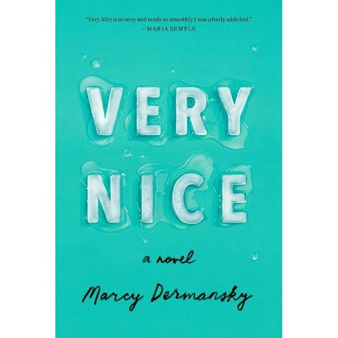 Very Nice - by  Marcy Dermansky (Hardcover) - image 1 of 1