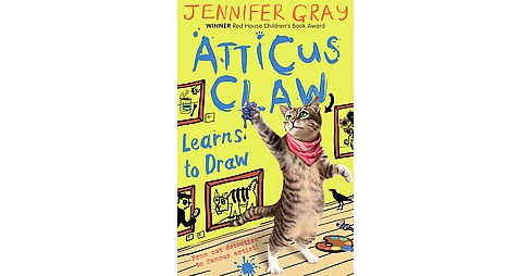 Atticus Claw Learns to Draw (Paperback) (Jennifer Gray) - image 1 of 1