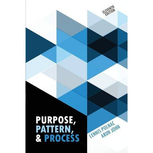 Purpose, Pattern, and Process - 11 Edition by  Polnac-John (Paperback) - image 1 of 1