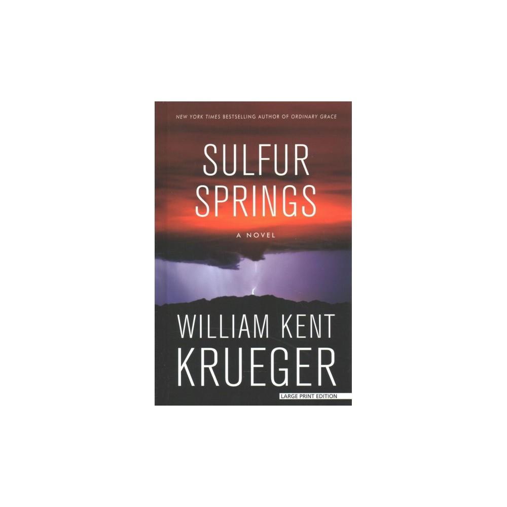 Sulfur Springs - Large Print by William Kent Krueger (Hardcover)