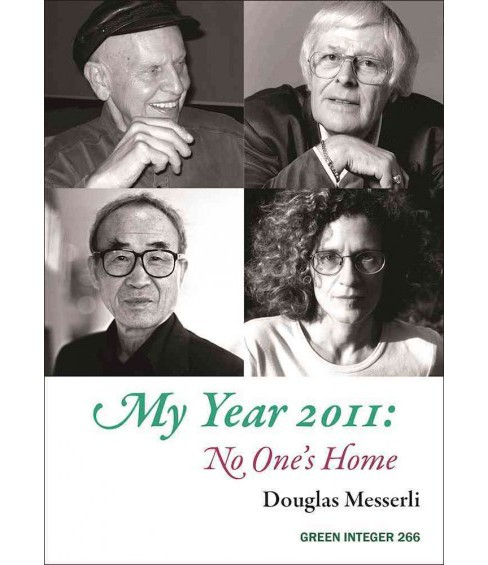 My Year 2011 : No One's Home: Readings, Events, Memories -  by Douglas Messerli (Paperback) - image 1 of 1
