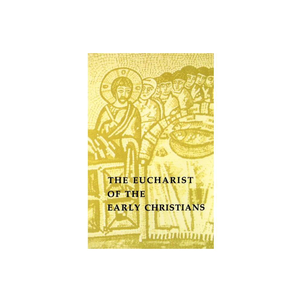 The Eucharist Of The Early Christians By Ramond Johanny Paperback