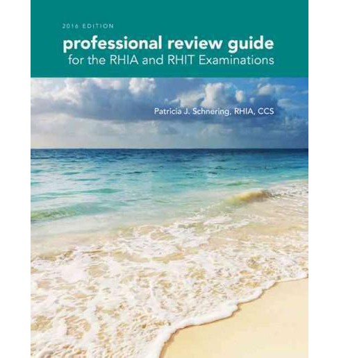 Professional Review Guide for the RHIA and RHIT Examinations 2016 (Paperback) (Patricia J. Schnering) - image 1 of 1