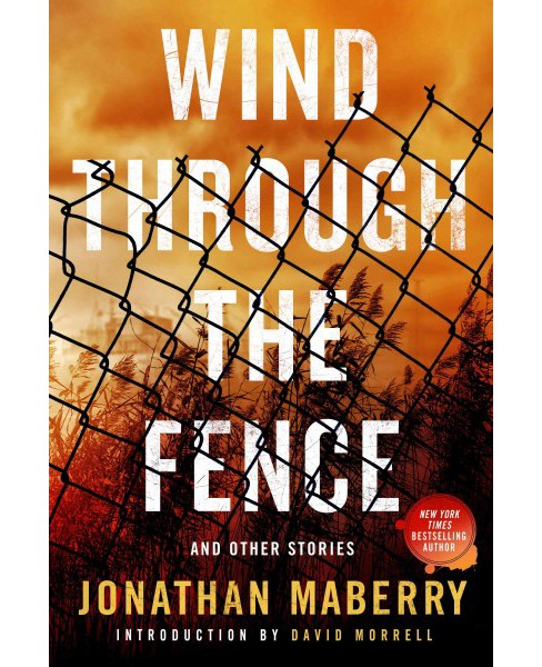 Wind Through the Fence : And Other Stories (Paperback) (Jonathan Maberry) - image 1 of 1