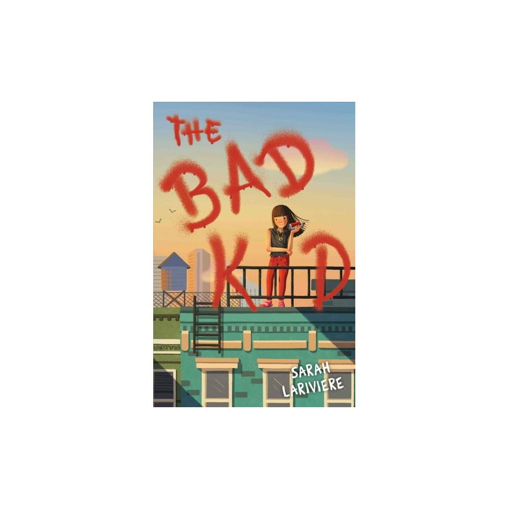 Bad Kid - Reprint by Sarah Lariviere (Paperback)