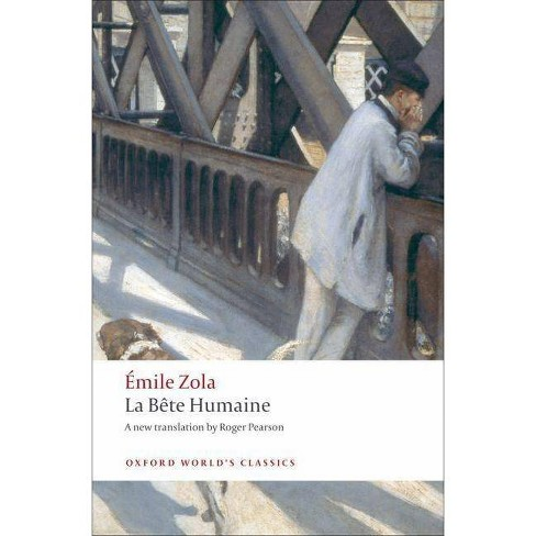 La Bete Humaine - (Oxford World's Classics (Paperback)) by  Emile Zola (Paperback) - image 1 of 1