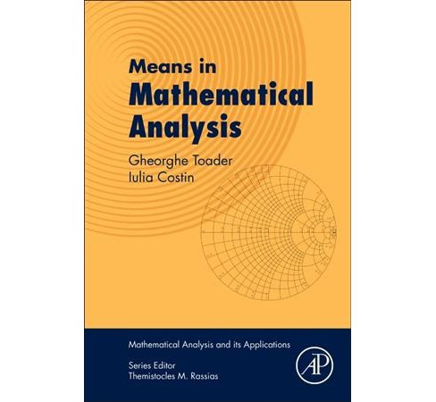 Means in Mathematical Analysis : Bivariate Means (Paperback) (Gheorghe Toader & Iulia Costin) - image 1 of 1