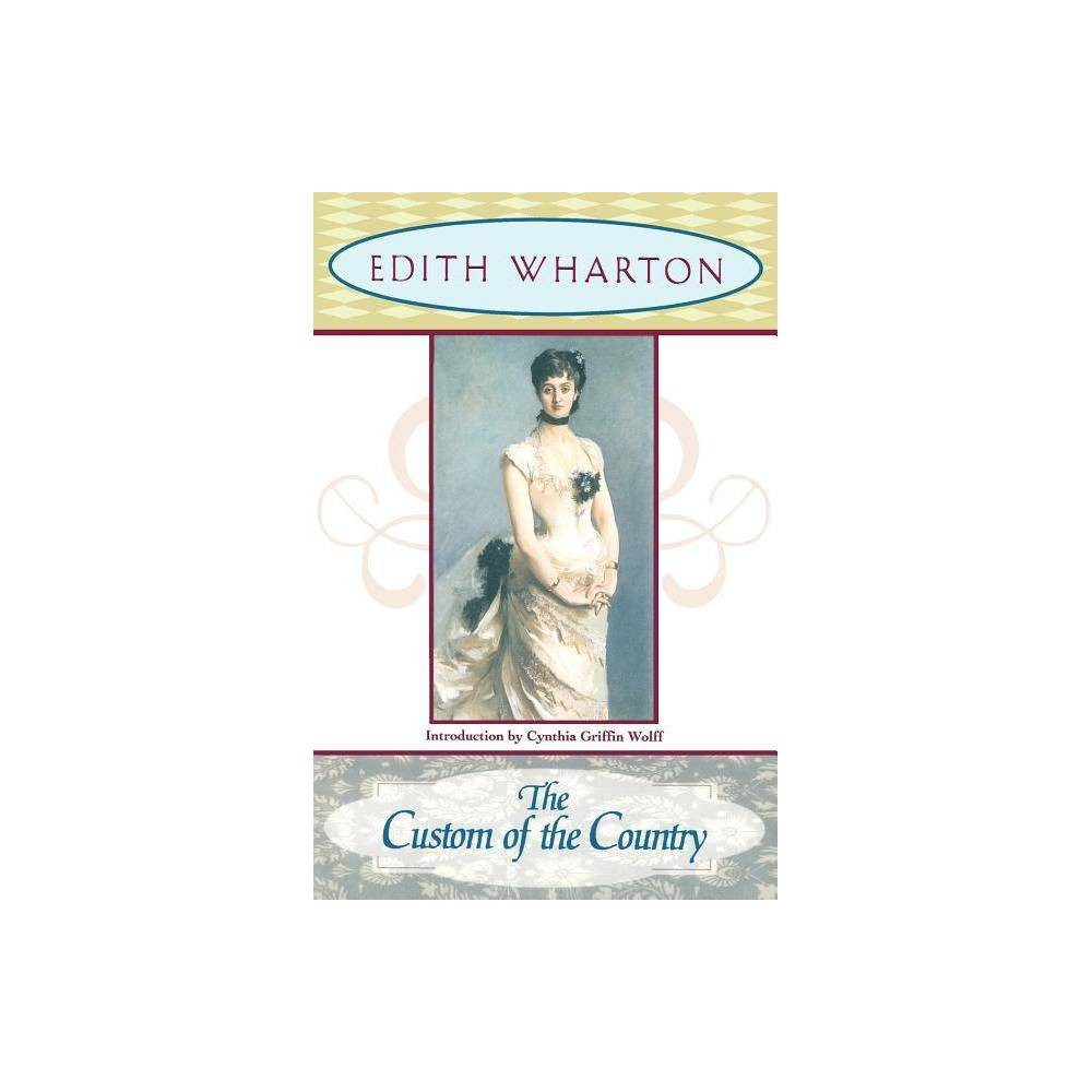 The Custom Of The Country By Edith Wharton Cynthia Griffin Wolff Paperback