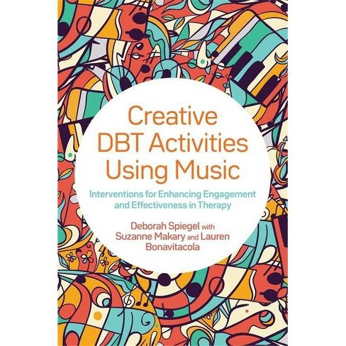 Creative Dbt Activities Using Music - by  Deborah Spiegel (Paperback) - image 1 of 1