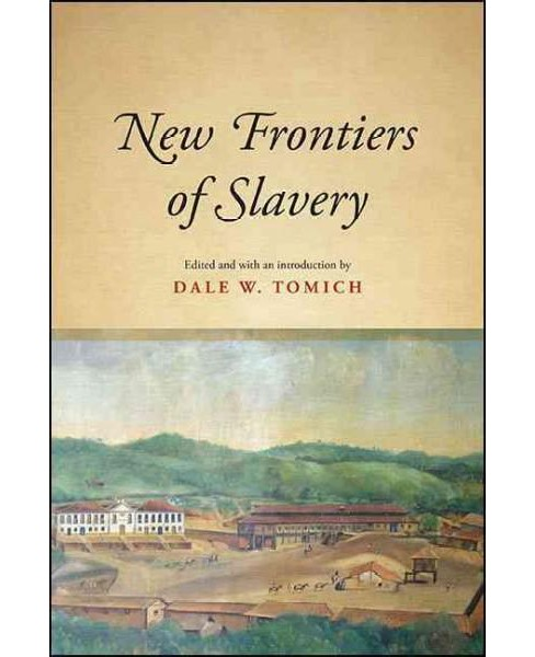 New Frontiers of Slavery (Hardcover) - image 1 of 1