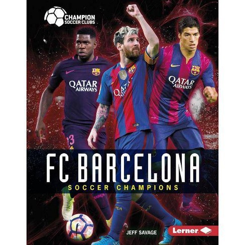 FC Barcelona - (Champion Soccer Clubs) by  Jeff Savage (Hardcover) - image 1 of 1