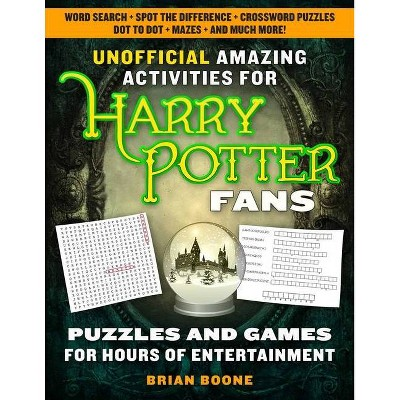 Unofficial Amazing Activities for Harry Potter Fans - by  Brian Boone (Paperback)