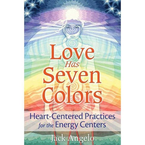 Love Has Seven Colors - by  Jack Angelo (Paperback) - image 1 of 1
