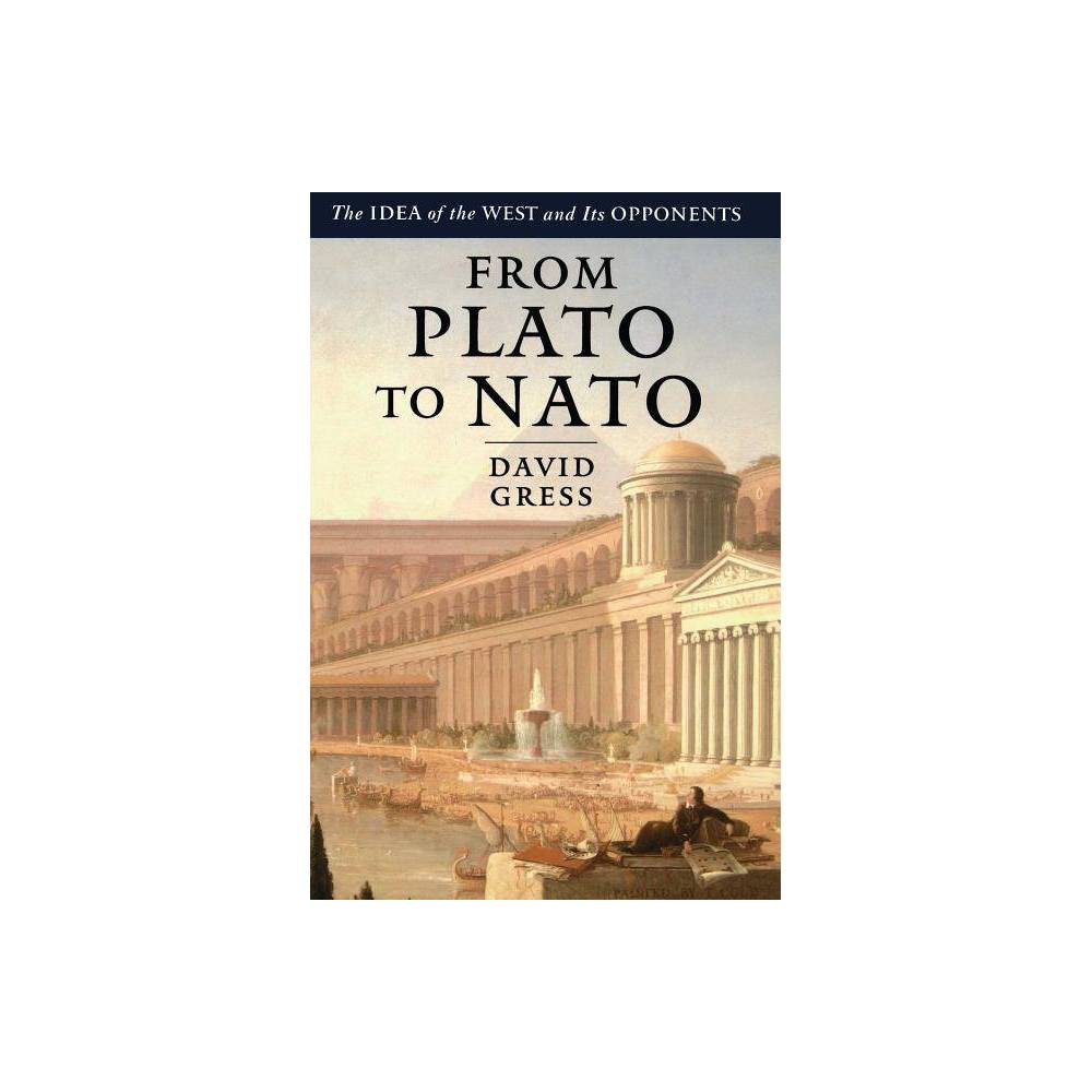 From Plato To Nato By David Gress Paperback