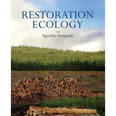 Restoration Ecology - by  Sigurdur Greipsson (Paperback) - image 1 of 1