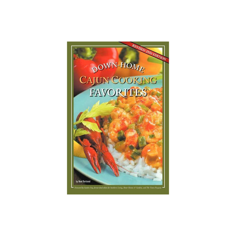 Down Home Cajun Cooking Favorites 2nd Edition By Neal Bertrand Paperback
