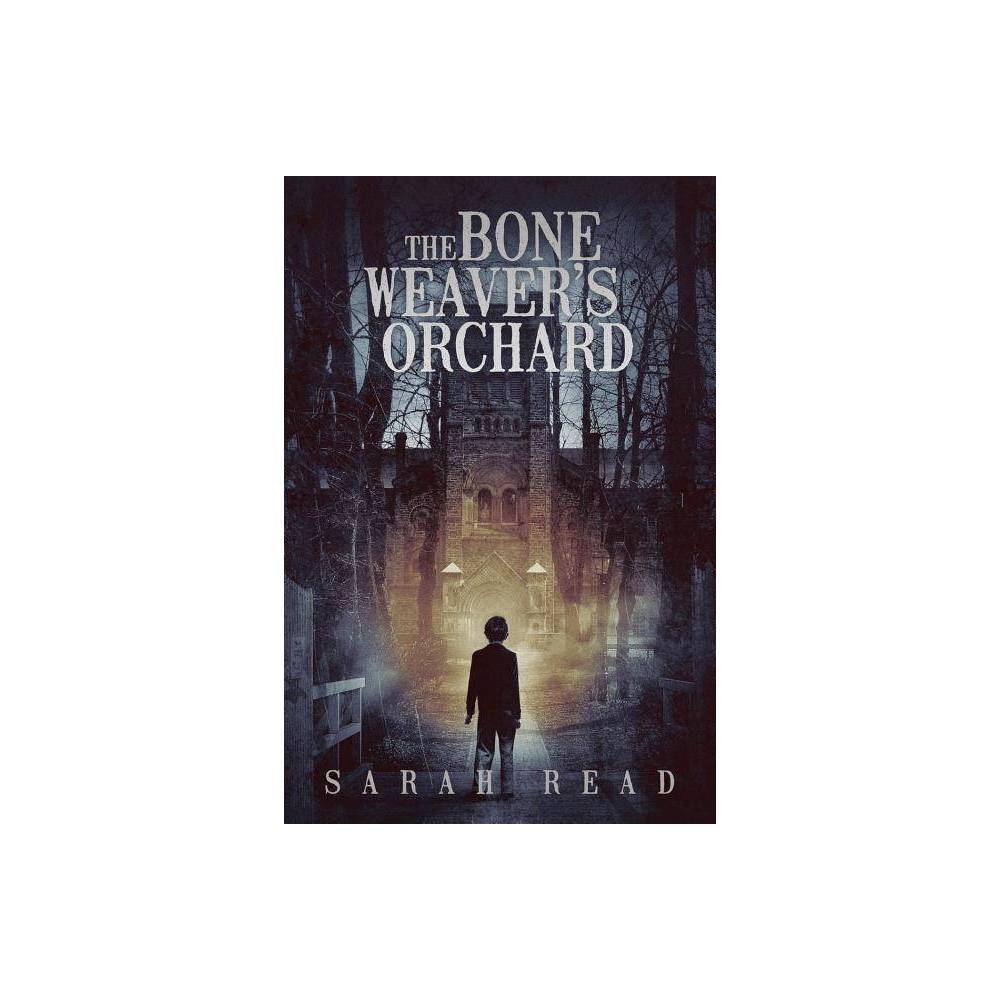 The Bone Weaver S Orchard By Sarah Read Paperback
