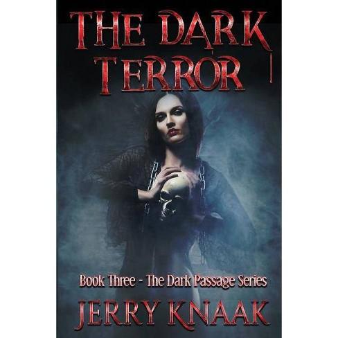 The Dark Terror - (Dark Passage) by  Jerry Knaak (Paperback) - image 1 of 1