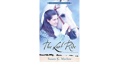 Last Ride : An Andrea Carter Book (Paperback) (Susan K. Marlow) - image 1 of 1