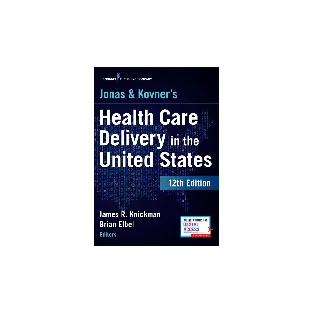 Jonas & Kovner's Health Care Delivery in the United States - 12 Pap/Psc (Paperback)