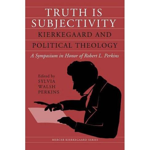Truth Is Subjectivity - (Mercer Kierkegaard) (Paperback) - image 1 of 1