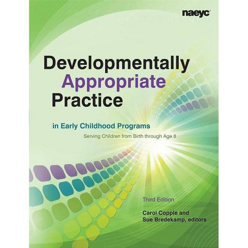 Developmentally Appropriate Practice in Early Childhood Programs Serving Children from Birth Through Age - image 1 of 1