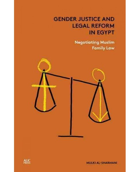 Gender Justice and Legal Reform in Egypt : Negotiating Muslim Family Law -  (Hardcover) - image 1 of 1